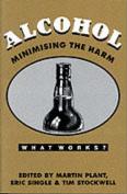 Alcohol: Minimising the Harm