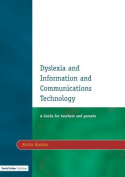 Dyslexia and Information and Communications Technology, Second Edition