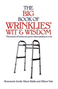 The Big Book of Wrinklies' Wit and Wisdom