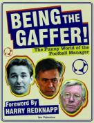 Being the Gaffer!