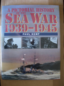 Pictorial History of the Sea War, 1939-1945