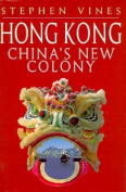 Hong Kong: China's New Colony