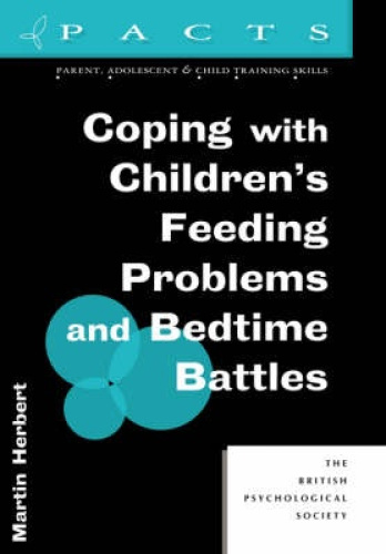 Coping with Children's Feeding Problems and Bedtime Battles (Parent,