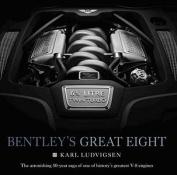 Bentley's Great Eight