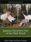 Japanese Decorative Arts of the Meiji Period 1868-1912