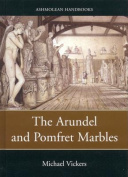 The Arundel and Pomfret Marbles in Oxford