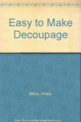 Easy to Make Decoupage