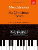 Six Christmas Pieces Op.72