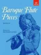 Baroque Flute Pieces, Book IV (Baroque Flute Pieces