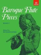 Baroque Flute Pieces, Book V (Baroque Flute Pieces