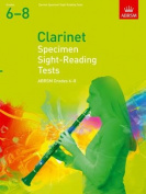 Specimen Sight-Reading Tests for Clarinet, Grades 6-8