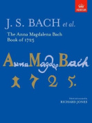 The Anna Magdalena Bach Book of 1725 (Signature Series