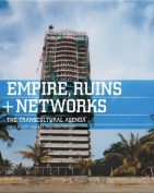 Empires, Ruins and Networks