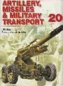 Artillery, Missiles and Military Transport of the 20th Century