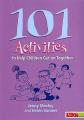 101 Activities to Help Children Get on Together