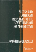 British and American Responses to the Soviet Invasion of Afghanistan