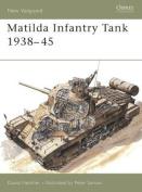 The Matilda Infantry Tank 1938-1945