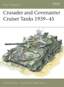 The Crusader and Covenanter Cruiser Tanks 1939-45