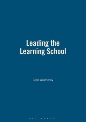 Leading the Learning School (School Effectiveness S.)