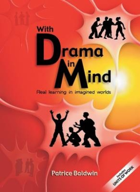 With Drama in Mind: Real Learning in Imagined Worlds (Literacy Collection S.)