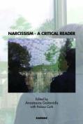 Narcissism: A Critical Reader