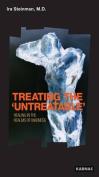 Treating the 'Untreatable'