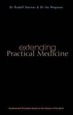 Extending Practical Medicine: Fundamental Principles Based on the Science of the Spirit