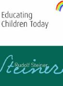 Educating Children Today