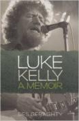 Luke Kelly: A Memoir
