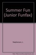 Summer Fun (Junior Funfax S.)