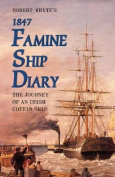 Robert Whyte's Famine Ship Diary 1847