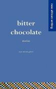 Bitter Chocolate: Stories