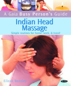 A Gaia Busy Person's Guide Indian Head Massage
