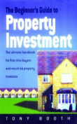 The Beginner's Guide to Property Investment