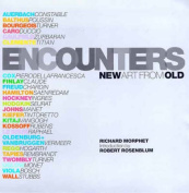 Encounters: New Art from Old