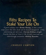 Fifty Recipes to Stake Your Life on