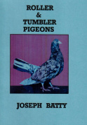 Roller and Tumbler Pigeons and Pigeon Management