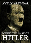 Behind the Mask of Hitler