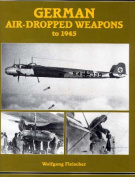 German Air-dropped Weapons to 1945