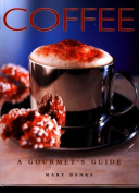 Coffee: A Gourmet's Guide