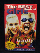 The Best Book of Girls Behaving Badly Ever!