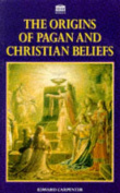 The Origins of Pagan and Christian Beliefs