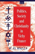 Politics, Society and Christianity in Vichy France