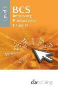 BCS Improving Productivity Using IT Level 3
