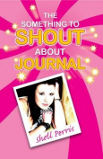 The Something to Shout about Journal
