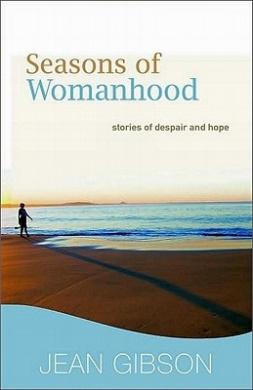 Seasons of Womanhood: Stories of Despair and Hope