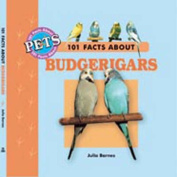 101 Facts About Budgerigars