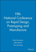 Fifth National Conference on Rapid Design, Prototyping and Manufacture
