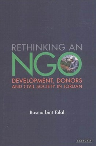Rethinking an NGO: Development, Donors and Civil Society in Jordan (Library of