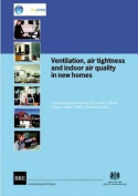Ventilation, Air Tightness and Indoor Air Quality in New Homes